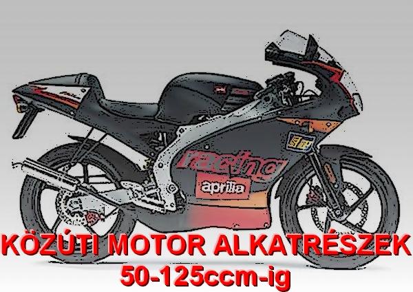 KÖZÚTI MOTOR ALKATRÉSZEK 50-125ccm-ig