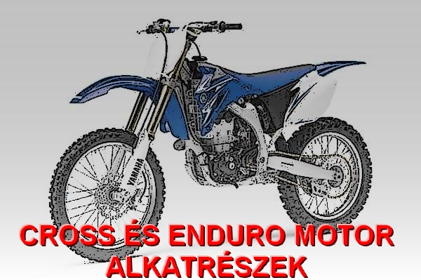 CROSS ÉS ENDURO MOTOR ALKATRÉSZEK